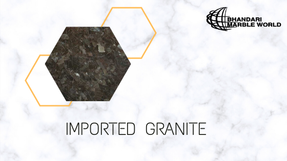IMPORTED GRANITE IN INDIA, BY BHANDARI MARBLE GROUP INDIA RAJASTHAN KISHANGARH
